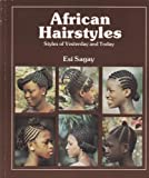 African Hair Styles (African Writers) 1st (first) Edition by Sagay, Esi published by Heinemann International Literature & Textbooks (1983)
