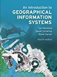 An Introduction to Geographical Information Systems 4th Edition