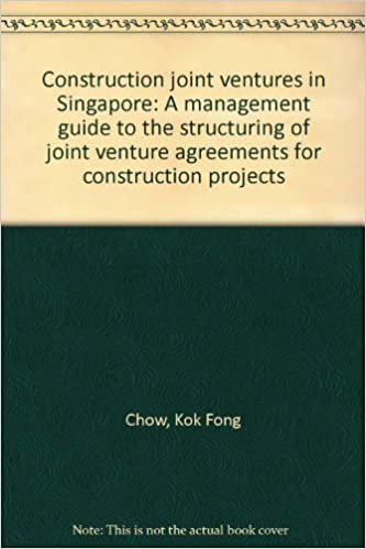 Construction Joint Ventures In Singapore A Management Guide To The