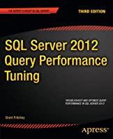 SQL Server 2012 Query Performance Tuning, 3rd Edition Front Cover