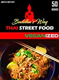 YOU HAVE NEVER HEARD OF MANY DISHES IN THIS BOOK. BUDDHA'S WAY From the vegan eater to the meat eater, you will love the vegetarian recipes offered in this book. QUICK, EASY, BOLD AND SUPER DELICIOUS!THAI guilt free food leaves your taste buds in a j...