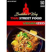 BUDDHA'S WAY: THAI STREET FOOD: VEGANIZED