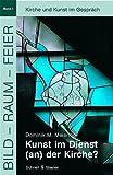 Kunst Im Dienst (An) der Kirche?, Meiering, Dominik M., 3795411335