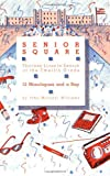 Senior Square - 12 Monologues and a Rap, John-Michael Williams, 0936839813