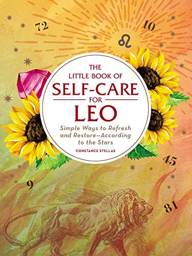 The Little Book of Self-Care for Leo: Simple Ways to Refresh and Restore_According to the Stars (Astrology Self-Care)
