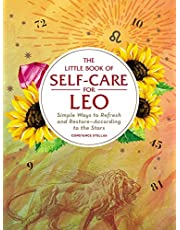 The Little Book of Self-Care for Leo: Simple Ways to Refresh and Restore―According to the Stars