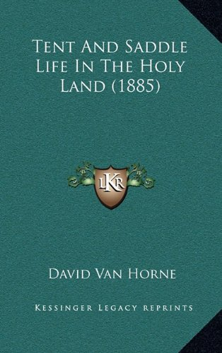 (Tent And Saddle Life In The Holy Land (1885))