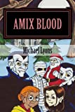 Amix Blood by Michael Lyons (2013-12-07)