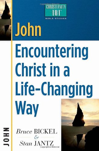 John: Encountering Christ in a Life-Changing Way (Christianity 101 Bible Studies)