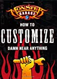 Image of Monster Garage: How to Customize Damn Near Anything