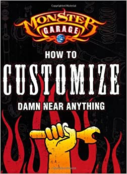 Book Monster Garage: How to Customize Damn Near Anything