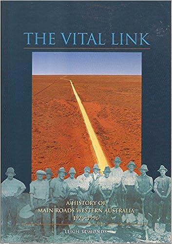 The Vital Link: a History of Main Roads, Western Australia