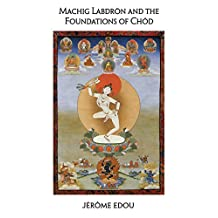 Machig Labdron and the Foundations of Chod