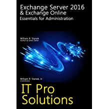 Exchange Server 2016 & Exchange Online: Essentials for Administration (IT Pro Solutions)