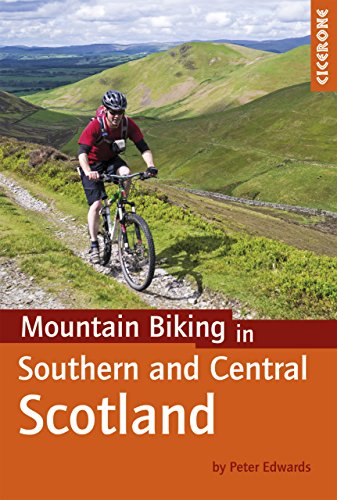 Mountain Biking in Southern and Central Scotland (Cycling -