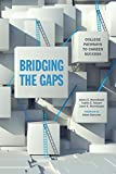 img - for Bridging the Gaps: College Pathways to Career Success book / textbook / text book