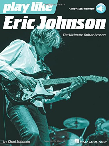 (Play like Eric Johnson: The Ultimate Guitar Lesson Book with Online Audio Tracks)