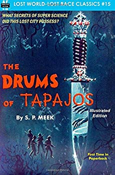 The Drums of Tapajos by S. P. Meek
