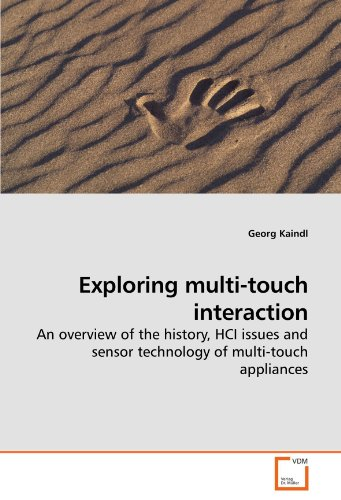 Exploring multi-touch interaction: An overview of the history, HCI issues and sensor technology of multi-touch appliances
