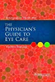 The Physician's Guide to Eye Care, Jonathan D. Trobe, 1615252819