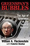 img - for Greenspan's Bubbles: The Age of Ignorance at the Federal Reserve book / textbook / text book