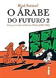 capa de O Árabe do Futuro. Uma Juventude no Oriente Médio. 1984-1985 - Volume 2. Trilogia O Árabe do Futuro