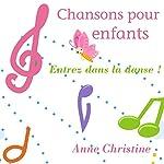 Entrez dans la danse ! Chansons pour enfants |  Anne Christine
