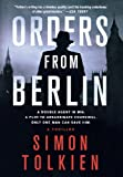 Orders from Berlin, Simon Tolkien, 0312632142