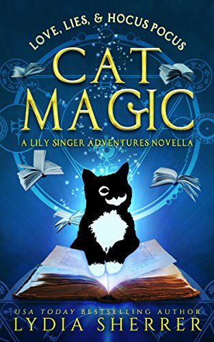 Love, Lies, and Hocus Pocus Cat Magic: A Lily Singer Adventures Novella (A Lily Singer Cozy Fantasy Novella Book -