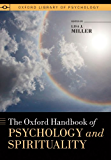 The Oxford Handbook of Psychology and Spirituality (Oxford Library of Psychology)