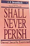 Shall Never Perish, John F. Strombeck, 0825437792