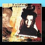 I Wish You Were Here by Yulduz Usmanova (2011-01-17?
