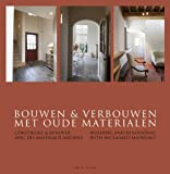 Building and Renovating with Reclaimed Materials, Wim Pauwels, 9089441441