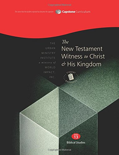 Download The New Testament Witness to Christ and His Kingdom, Student Workbook: Capstone Module 13, English PDF