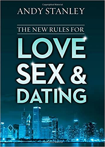 The new rules for love sex and dating andy stanley 0025986342197 the new rules for love sex and dating andy stanley 0025986342197 amazon books stopboris Gallery