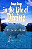 Seven Days in the Life of Divine, Harmonie Rhules, 1438263120