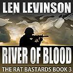 River of Blood: The Rat Bastards, 3 | Len Levinson