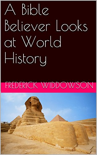 A Bible Believer Looks at World History