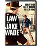 The Law and Jake Wade by Robert Taylor