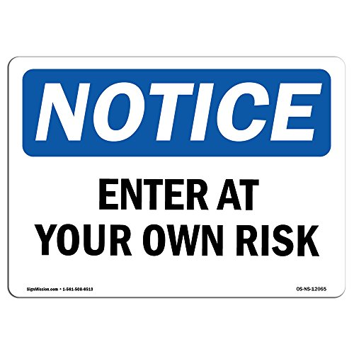 OSHA Notice Signs - Enter at Your Own Risk Sign | Extremely Durable Made in The USA Signs or Heavy Duty Vinyl Label Decal | Protect Your Construction Site, Warehouse, Shop Area & Business