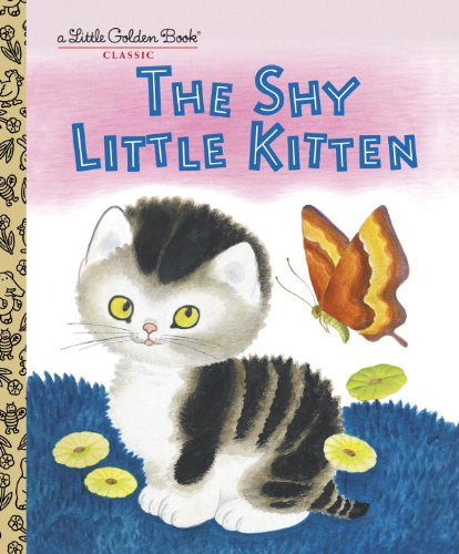 The Shy Little Kitten (Little Golden - Kittens Puppies And