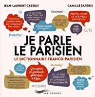Je parle le parisien 2015 par Jean-Laurent Cassely