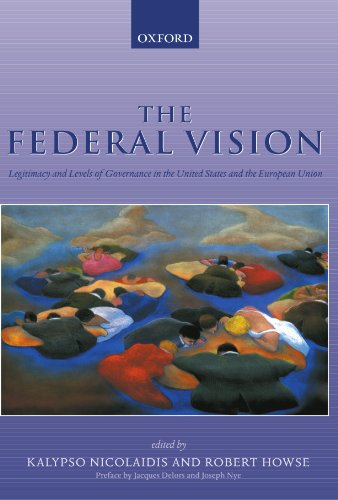 The Federal Vision: Legitimacy and Levels of Governance in the United States and the European Union