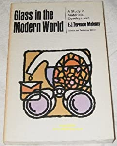 Paperback Glass in the Modern World: A Study in Materials Development (Science & Technology) Book