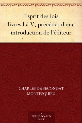 Esprit Des Lois Livres I A V Precedes D Une Introduction De L Editeur French Edition
