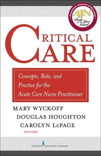 Critical Care: Concepts, Role, and Practice for the Acute Care Nurse Practitioner by Mary Wyckoff