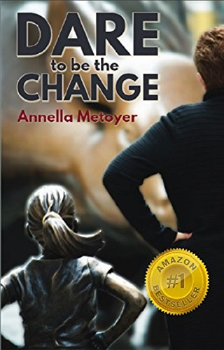 Dare to Be the Change by [Metoyer, Annella]