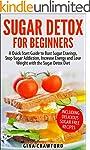Sugar Detox: Sugar Detox for Beginner...
