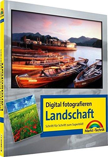 Digital fotografieren / Landschaft: Schritt für Schritt zum Superbild!