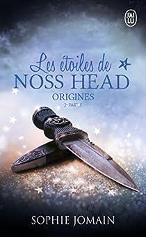Les étoiles de Noss Head, tome 5 : Origines, 2ème partie par Jomain